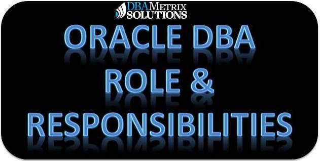 Oracle DBA resposibilities